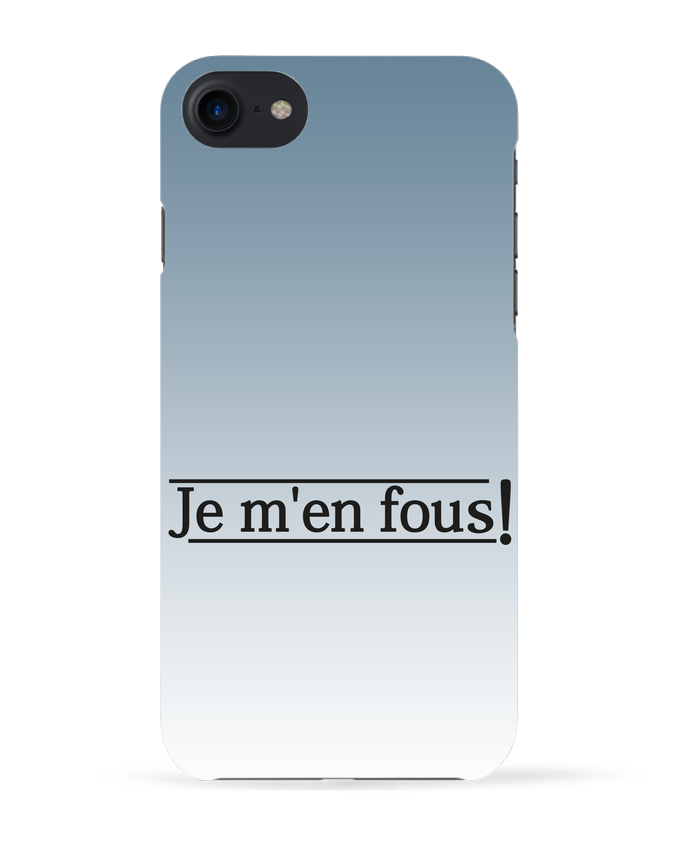 Coque 3D Iphone 7 Je m'en fous ! de tunetoo