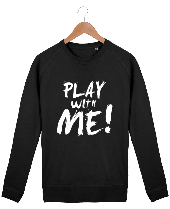 Sweat Homme Stanley Strolls Play with me ! par tunetoo