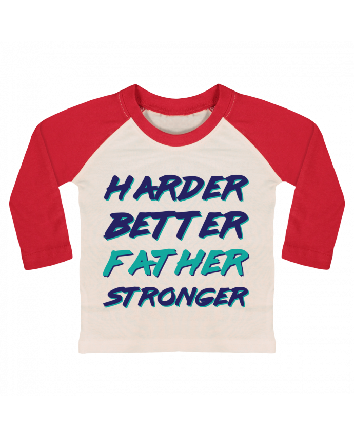 T-shirt Bébé Baseball Manches Longues Harder Better Father Stronger par tunetoo