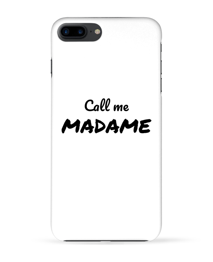 Coque 3D Iphone 7+ Call me MADAME par Madame Loé
