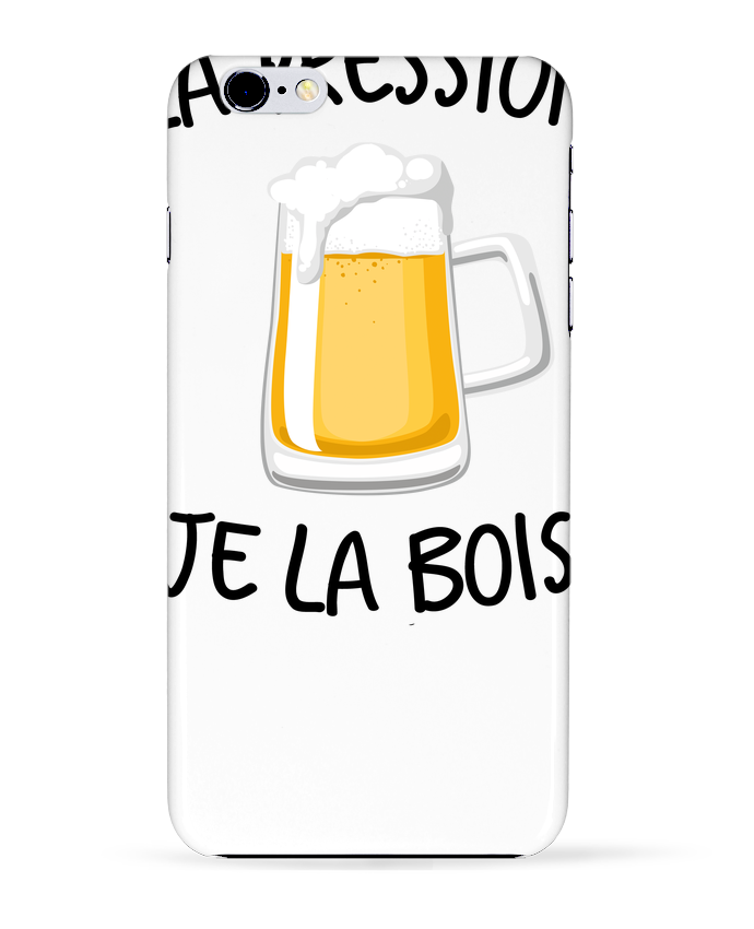 Coque 3D Iphone 6+ La pression je la bois de FRENCHUP-MAYO