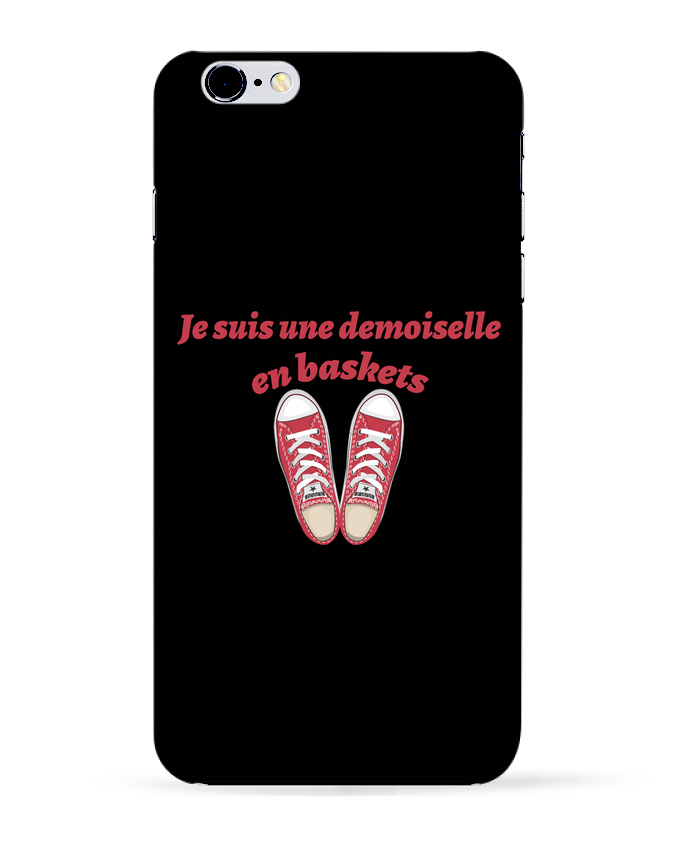 Coque 3D Iphone 6+ Je suis une demoiselle en baskets de tunetoo