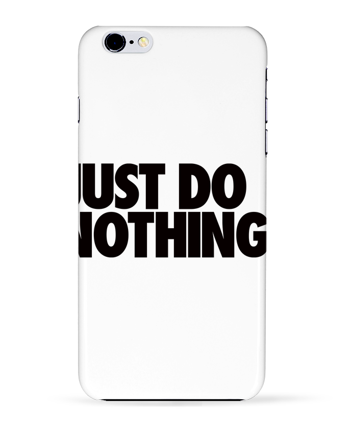 Coque 3D Iphone 6+ Just Do Nothing de Freeyourshirt.com