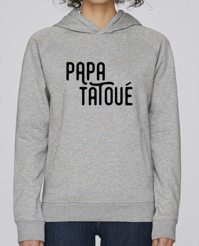 Sweat Capuche Femme Stanley Base Papa Tatoué par tunetoo