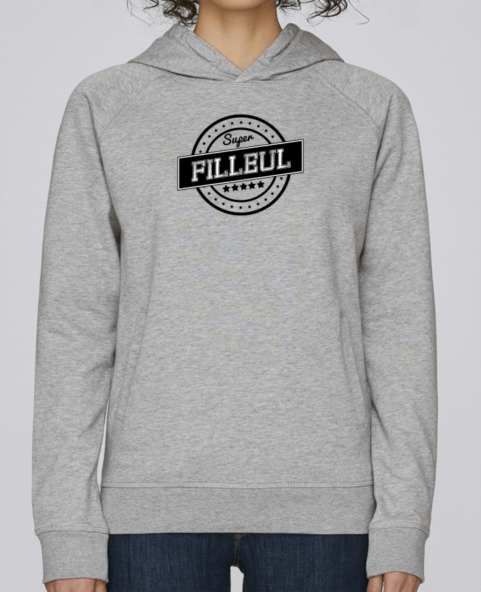 Sweat Capuche Femme Stanley Base Super filleul par justsayin