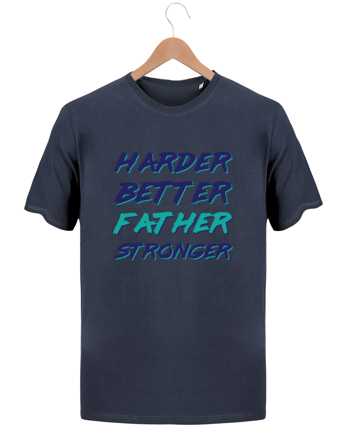 T-shirt Homme Stanley Hips Harder Better Father Stronger par tunetoo