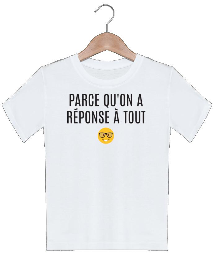 T-shirt Enfant Parce qu'on a réponse à tout tunetoo