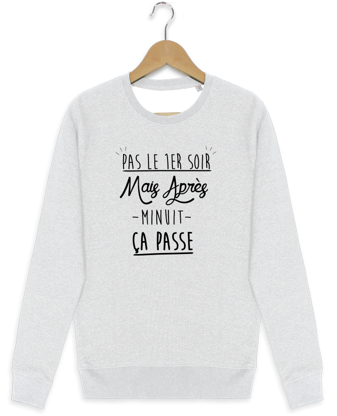 Sweat-shirt Stanley stella modèle seeks Pas le premier soir par Ruuud