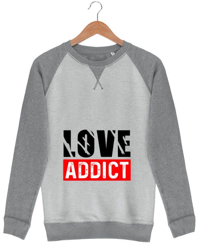 Sweat French Terry Love Addict par sole-tshirt