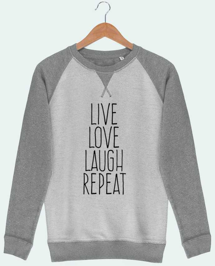 Sweat French Terry Live love laugh repeat par justsayin