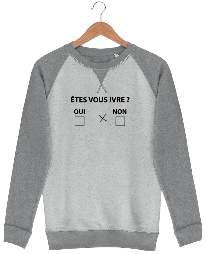 Sweat French Terry Etes vous ivre par justsayin