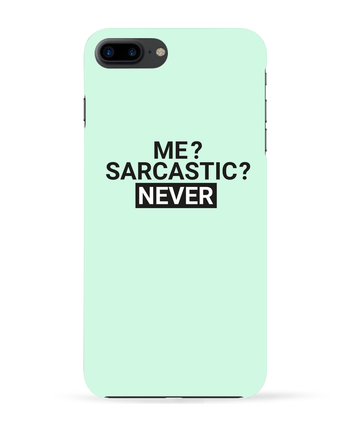 Coque 3D Iphone 7+ Me sarcastic ? Never  tunetoo