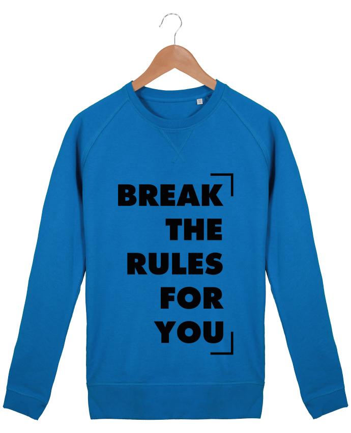 Sweat Col Rond Homme Stanley Strolls Break the rules for you par tunetoo