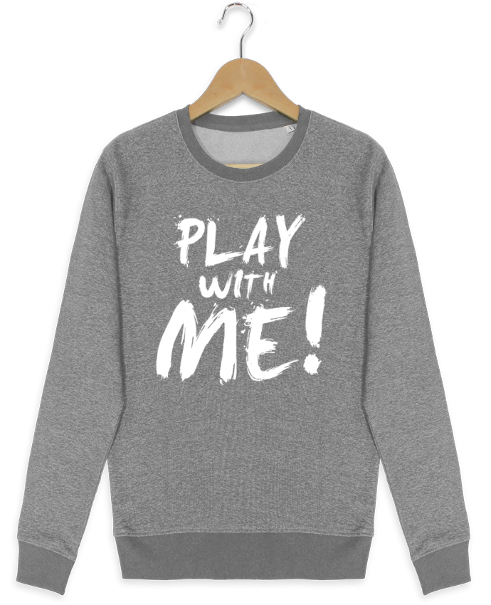 Sweat-shirt Stanley stella seeks Play with me ! par tunetoo