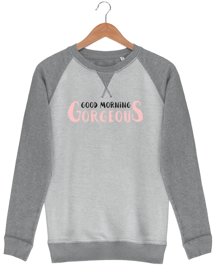 Sweat French Terry Good morning gorgeous par tunetoo