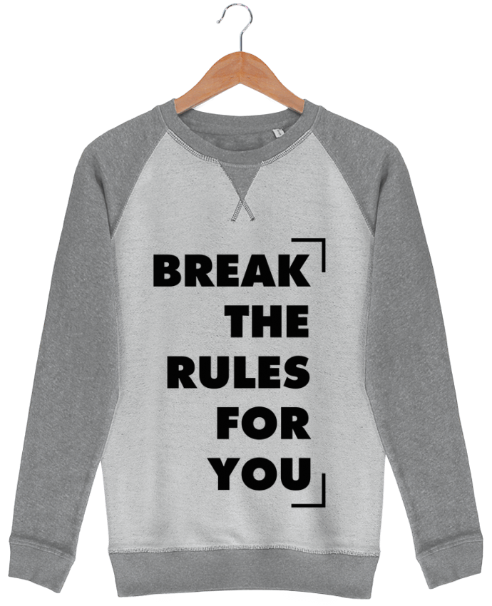 Sweat French Terry Break the rules for you par tunetoo