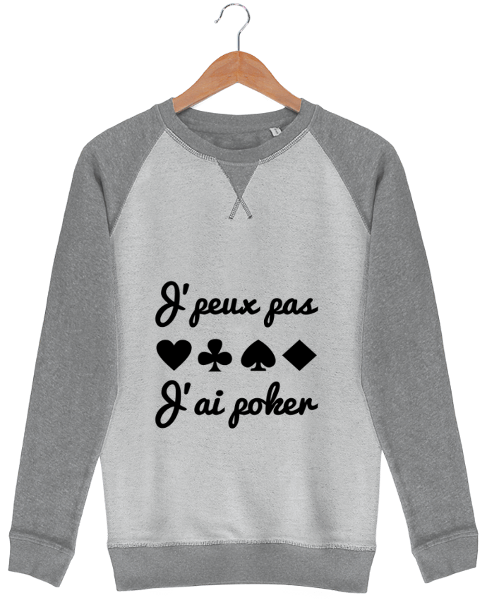 Sweat French Terry J'peux pas j'ai poker par Benichan