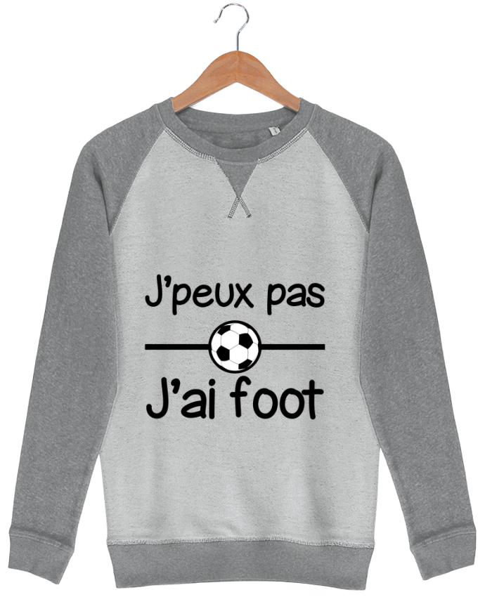 Sweat French Terry J'peux pas j'ai foot , football par Benichan