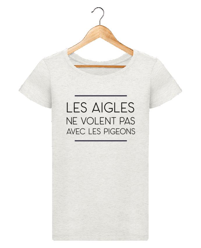 T-shirt Femme Stella Loves Les aigles ne volent pas avec les pigeons par WBang