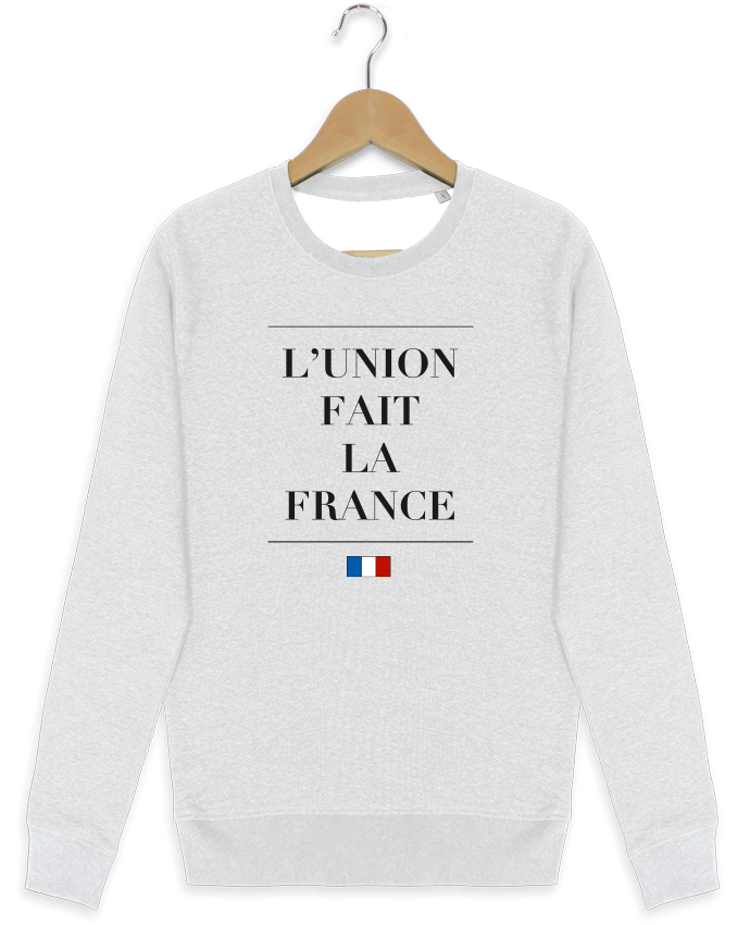Sweat-shirt Stanley stella modèle seeks L'union fait la france par Ruuud