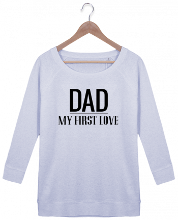 Sweat Manches 3/4 Femme Stella Amazes Tencel Dad my first love par tunetoo