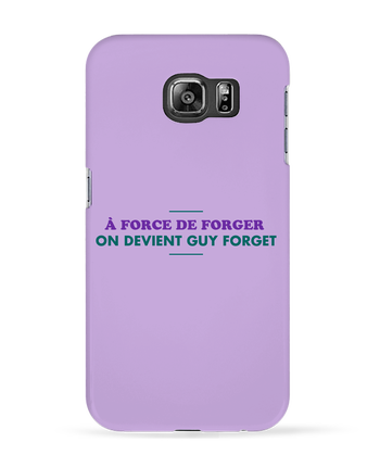 Coque 3D Samsung Galaxy S6 A force de forger - tunetoo
