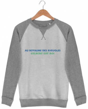 Sweat French Terry Au royaume des aveugles par tunetoo