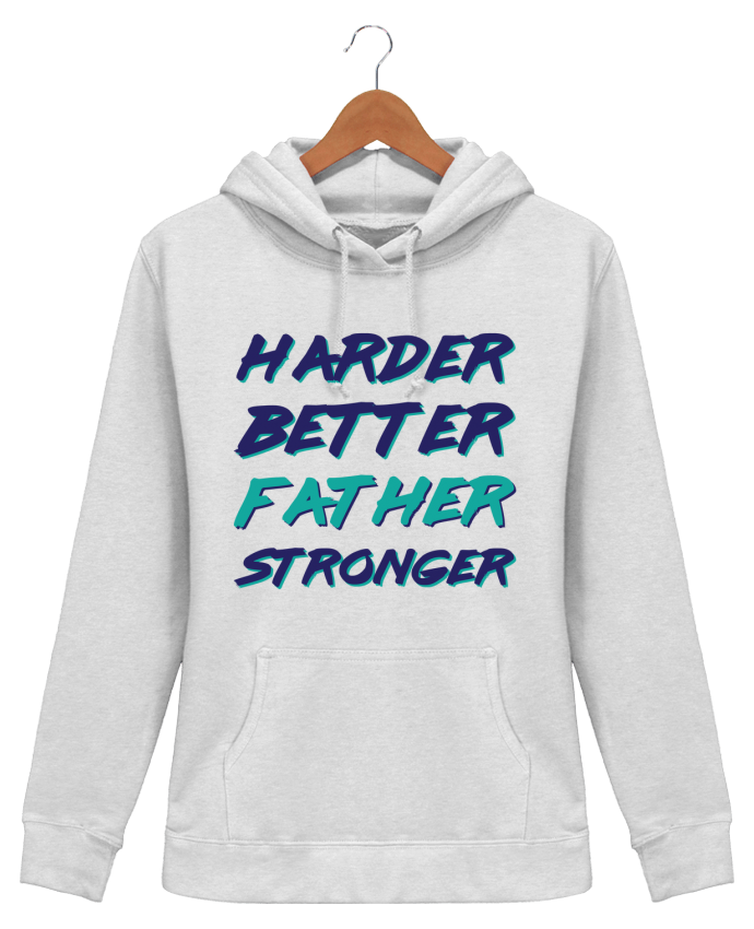 Sweat à Capuche Femme Harder Better Father Stronger - tunetoo