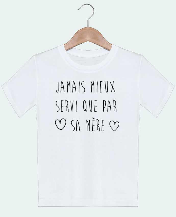 T-shirt Enfant Jamais mieux servi que par sa mère tunetoo