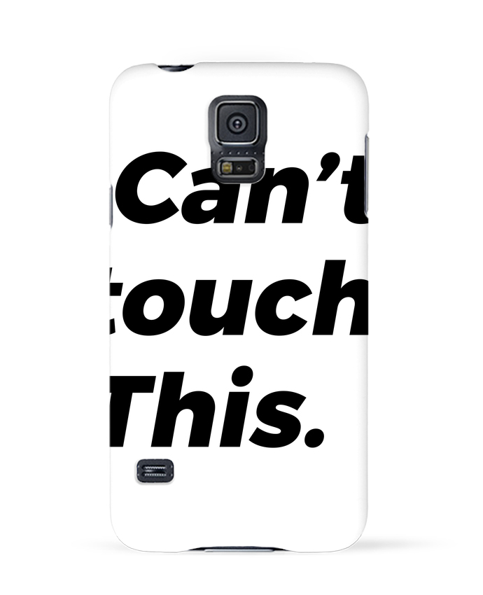 Coque 3D Samsung Galaxy S5 can't touch this. par tunetoo