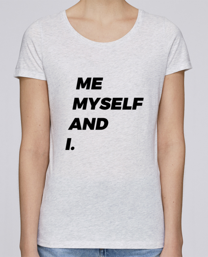 T-shirt Femme Stella Loves me myself and i. par tunetoo