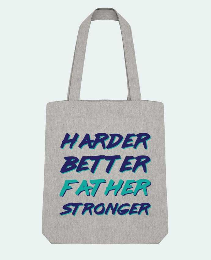Tote Bag Stanley Stella Harder Better Father Stronger par tunetoo