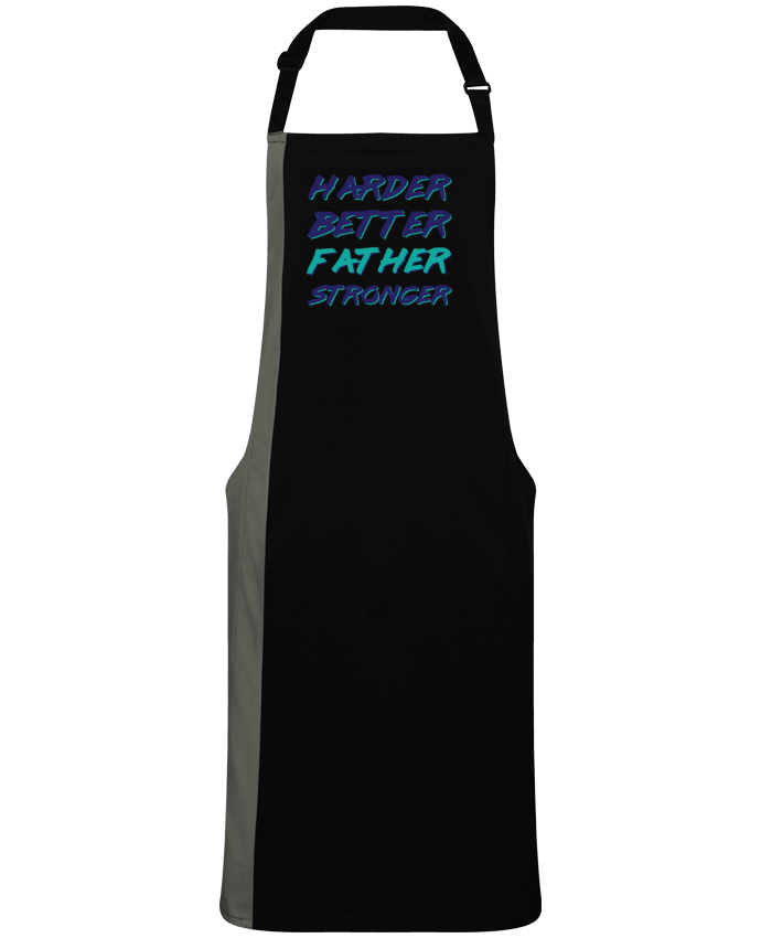 Tablier bicolore Harder Better Father Stronger par  tunetoo
