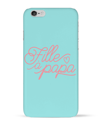 Coque 3D Iphone 6 Fille à papa par tunetoo