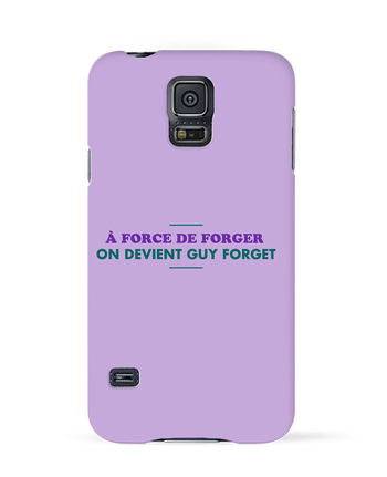 Coque 3D Samsung Galaxy S5 A force de forger par tunetoo