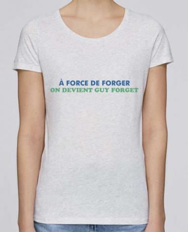 T-shirt Femme Stella Loves A force de forger par tunetoo