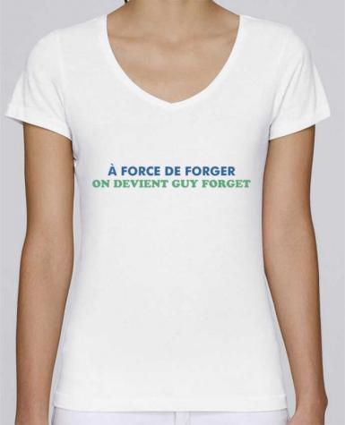 T-shirt Femme Col V Stella Chooses A force de forger par tunetoo
