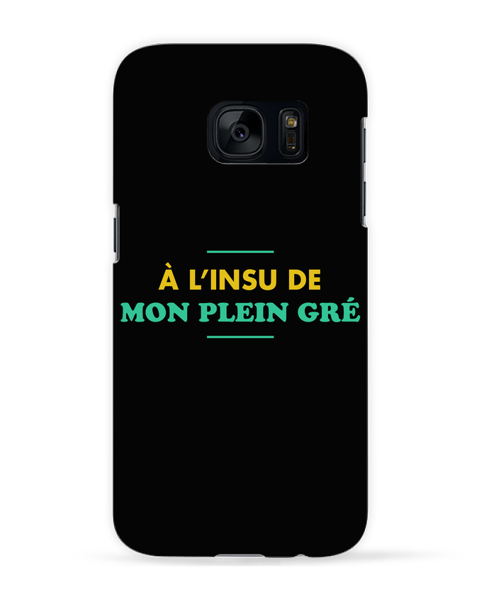 Coque 3D Samsung Galaxy S7 A l'insu de mon plein gré par tunetoo