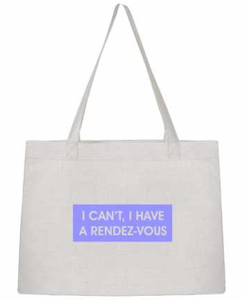 Sac Cabas Shopping Stanley Stella I can't, I have a rendez-vous par tunetoo