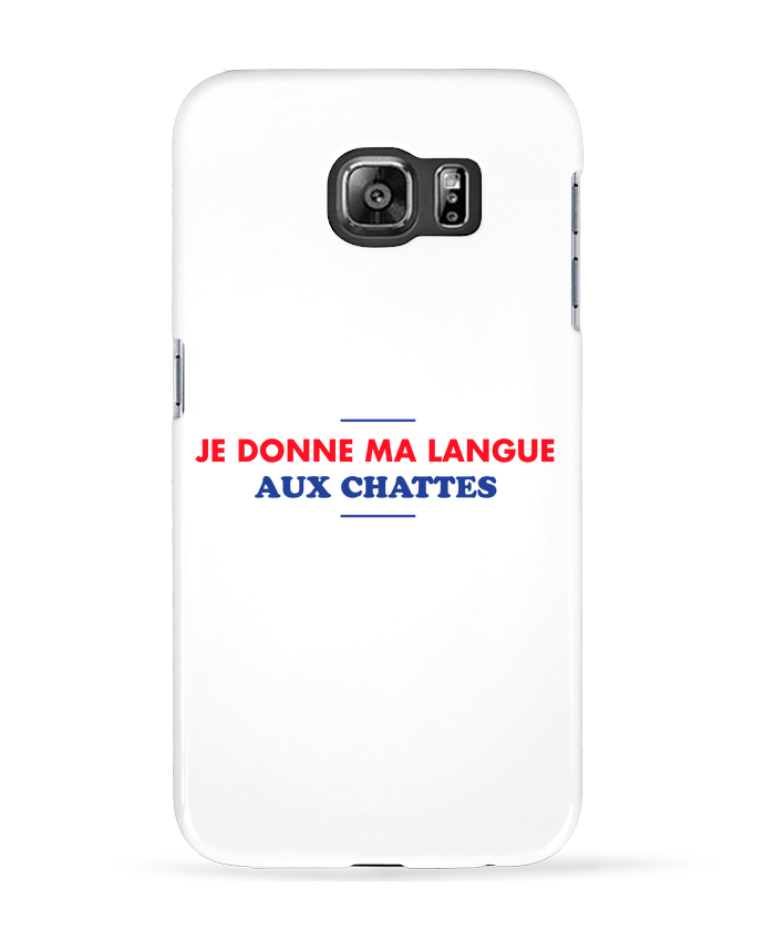 Coque 3D Samsung Galaxy S6 Je donne ma langue aux chattes - tunetoo