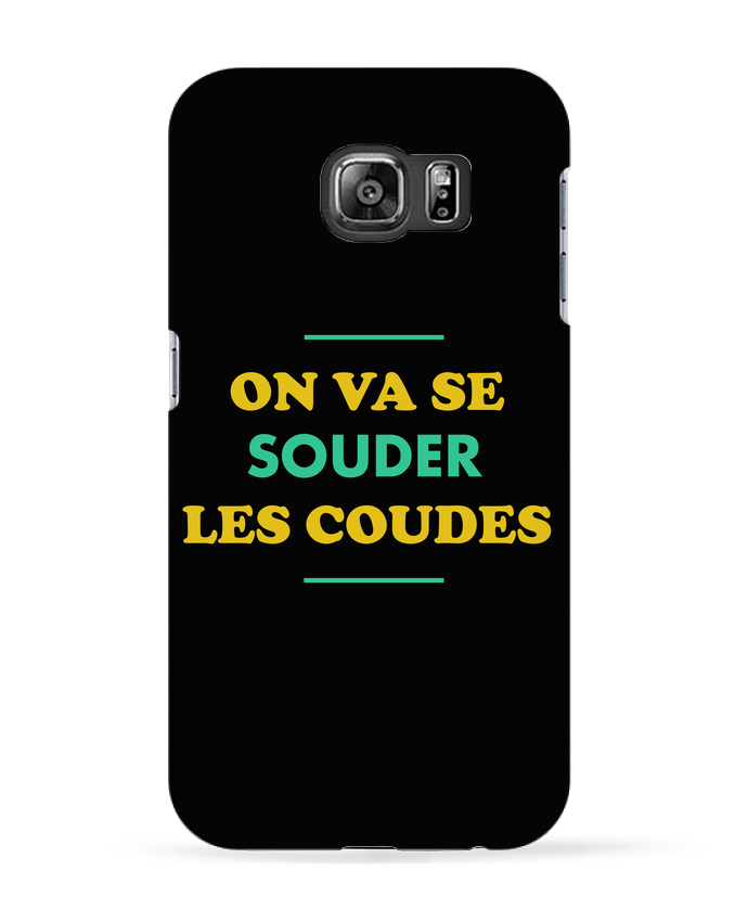 Coque 3D Samsung Galaxy S6 On va se souder les coudes - tunetoo