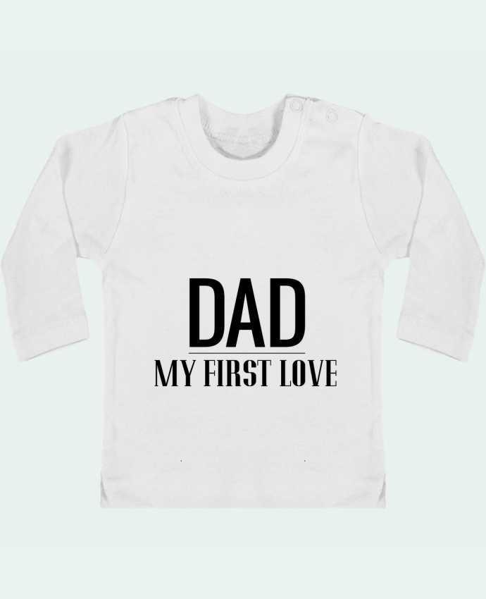 T-shirt Bébé Manches Longues Boutons Pression Dad my first love manches longues du designer tunetoo