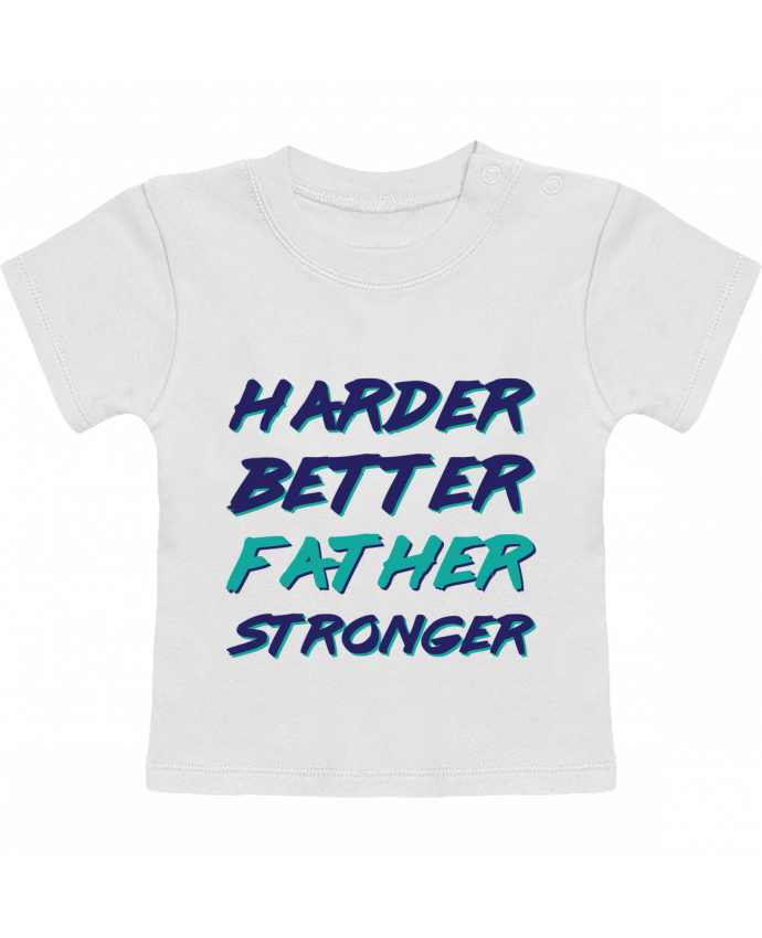 T-Shirt Bébé Manches Courtes Harder Better Father Stronger manches courtes du designer tunetoo