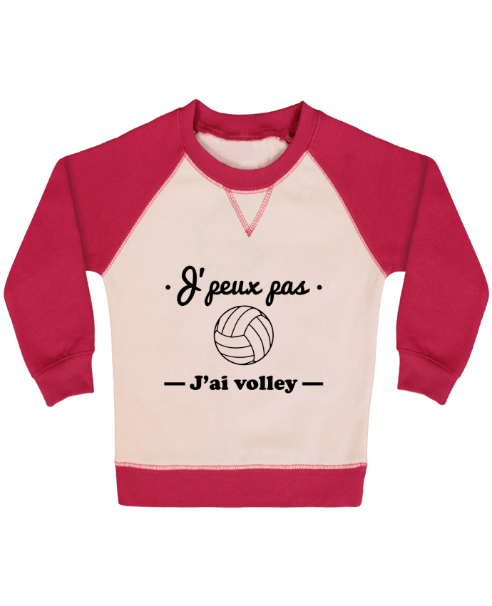 Sweat Shirt Bébé Col Rond Manches Raglan Contrastées J'peux pas j'ai volley , volleyball, volley-ball par Benichan