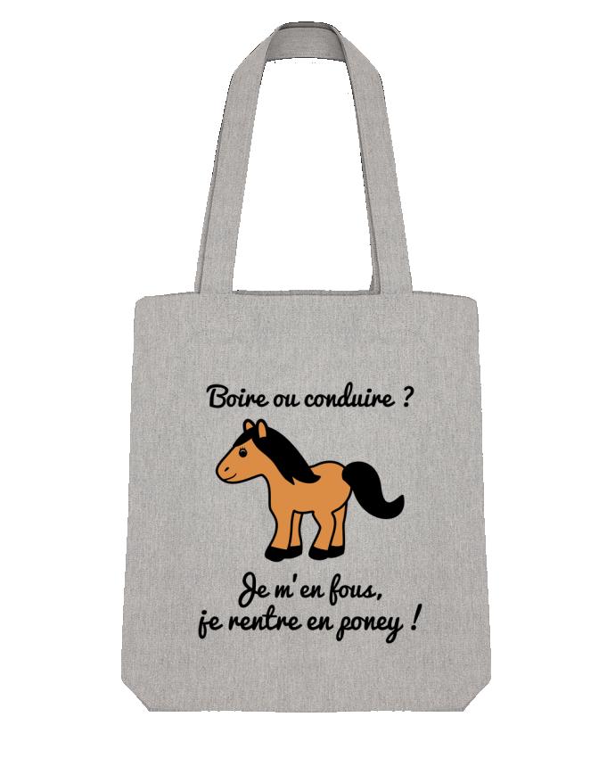Tote Bag Stanley Stella Boire ou conduire, je m'en fous je rentre en poney, humour, alcool, drôle p