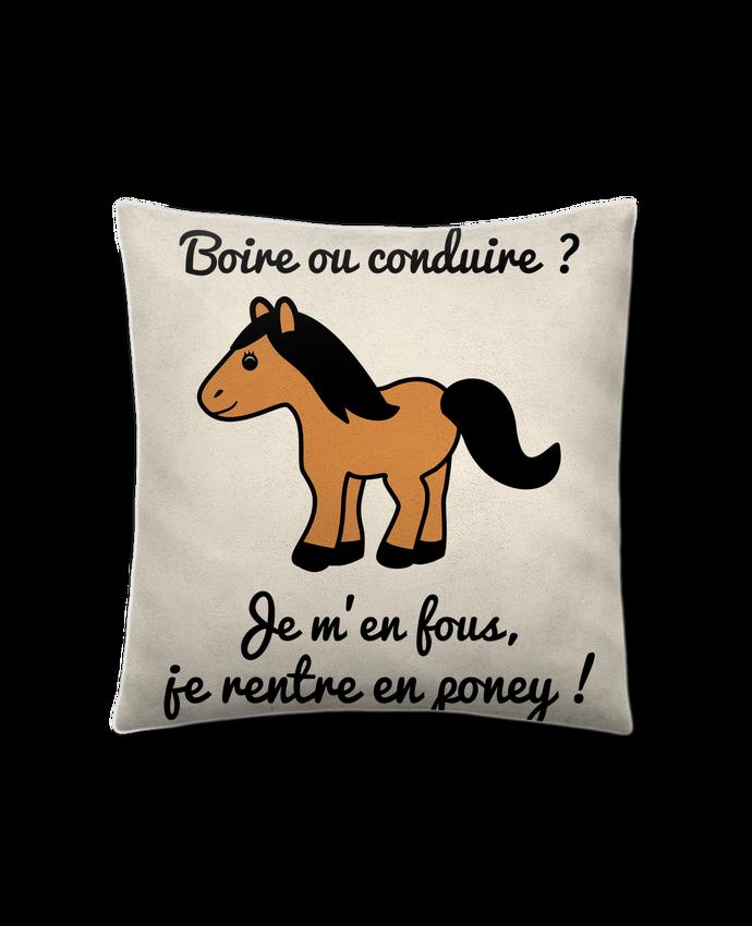 Coussin Toucher Peau de Pêche 41 x 41 cm Boire ou conduire, je m'en fous je rentre en poney, humour, alcool, drôle par Benic