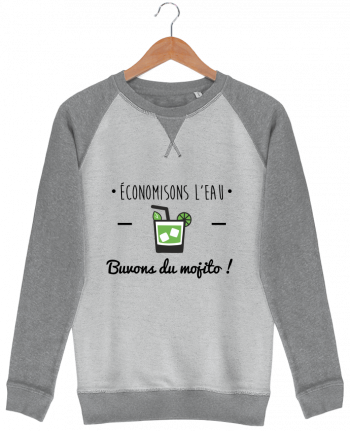 Sweat French Terry Économisons l'eau, buvons du mojito ! Humour , alcool , citations pa