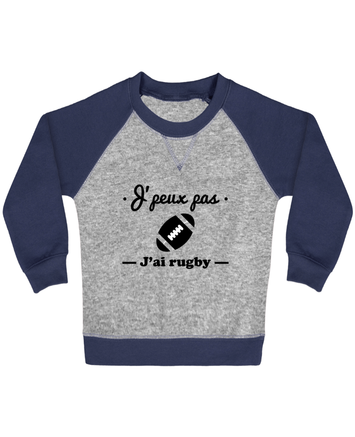 Sweat Shirt Bébé Col Rond Manches Raglan Contrastées J'peux pas j'ai rugby par Benichan