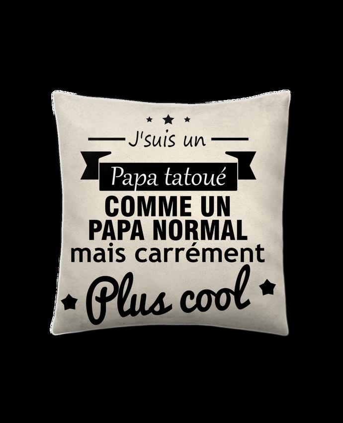 Coussin Toucher Peau de Pêche 41 x 41 cm Papa tatoué , cadeau père , tatouage par Benichan