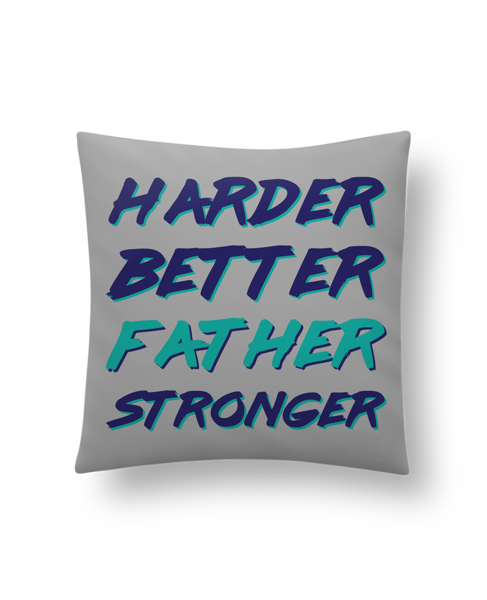 Coussin Synthétique Doux 41 x 41 cm Harder Better Father Stronger par tunetoo